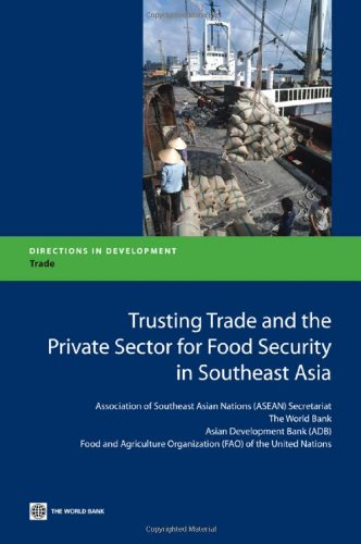 9780821386262: Trusting Trade and the Private Sector for Food Security in Southeast Asia (Directions in Development)