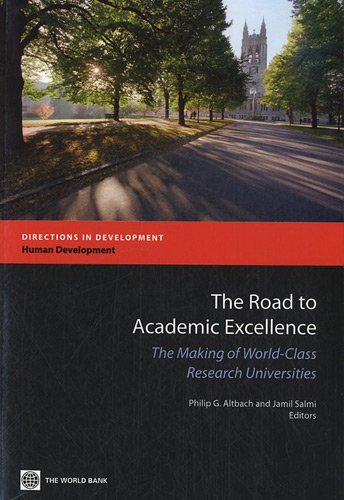 9780821388051: The Road to Academic Excellence: The Making of World-Class Research Universities