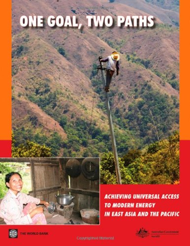 One Goal, Two Paths: Achieving Universal Access to Modern Energy in East Asia and Pacific: The ...