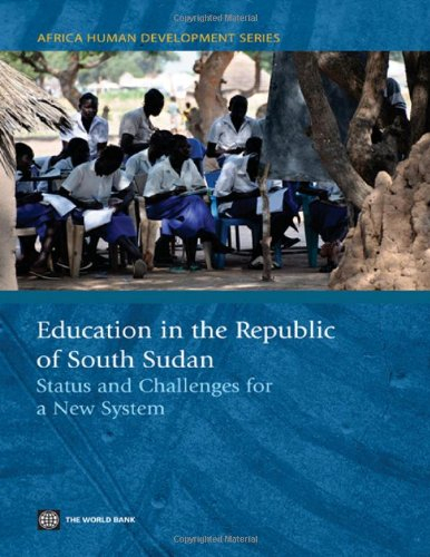 9780821388914: Education in the Republic of South Sudan: Status and Challenges for a New System (Africa Human Development Series)