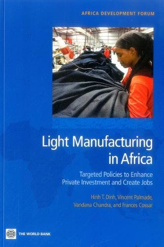 9780821389614: Light Manufacturing in Africa: Targeted Policies to Enhance Private Investment and Create Jobs (Africa Development Forum)