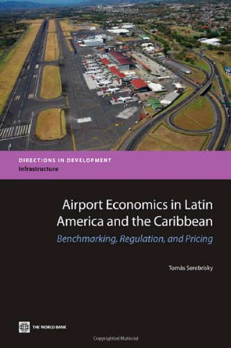 9780821389775: Airport Economics in Latin America and the Caribbean: Benchmarking, Regulation, and Pricing (Directions in Development)
