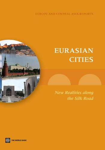 9780821395813: Eurasian Cities: New Realities along the Silk Road (Eastern Europe and Central Asia Reports)