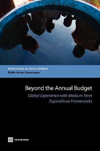 Beyond the Annual Budget Global Experience with Medium Term Expenditure Frameworks Directions in ...