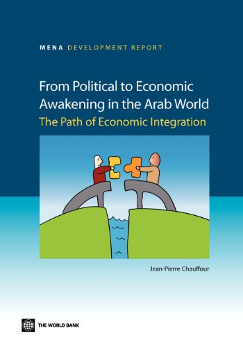 9780821396698: From Political to Economic Awakening in the Arab World: The Path of Economic Integration (MENA Development Report)