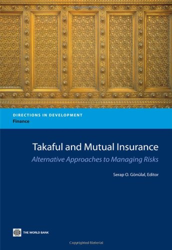 9780821397244: Takaful and Mutual Insurance: Alternative Approaches to Managing Risks