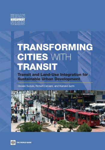 9780821397459: Transforming Cities with Transit: Transit and Land-Use Integration for Sustainable Urban Development (Urban Development Series)