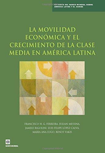 9780821397527: La Movilidad Economica y El Crecimiento de La Clase Media En America Latina (Latin America and Caribbean Studies)