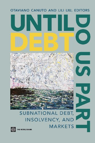 9780821397664: Until Debt Do Us Part: Subnational Debt, Insolvency, and Markets