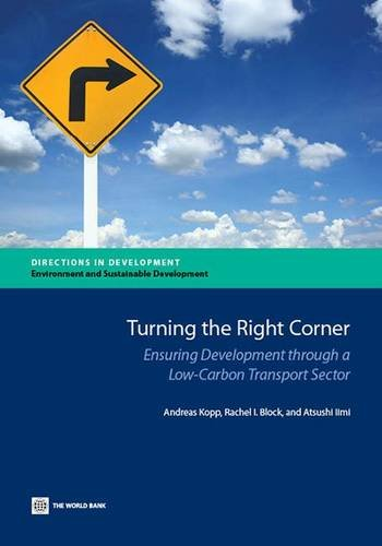 9780821398357: Turning the Right Corner: Ensuring Development Through a Low-Carbon Transport Sector