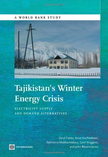 Tajikistan's Winter Energy Crisis: Electricity Supply and Demand Alternatives (World Bank ...