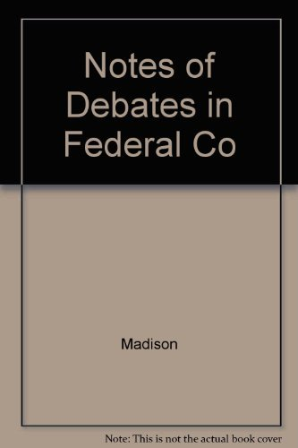 9780821400111: Notes of Debates in the Federal Convention of 1787