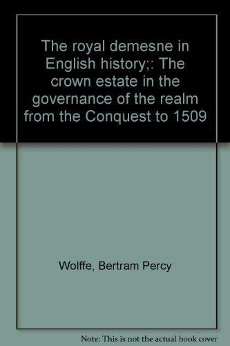 9780821400968: The royal demesne in English history;: The crown estate in the governance of the realm from the Conquest to 1509