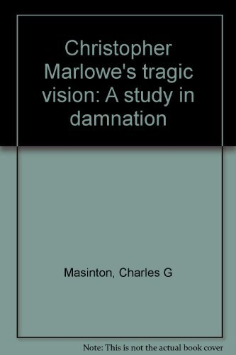 9780821401019: Christopher Marlowe's tragic vision;: A study in damnation,