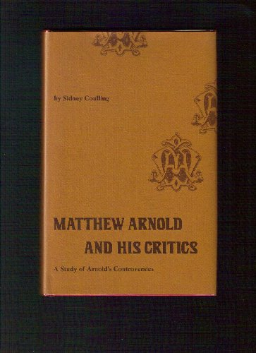 9780821401613: Matthew Arnold and his critics: A study of Arnold's controversies