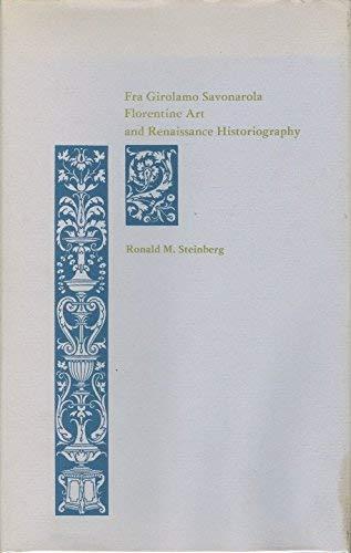 Fra Girolamo Savonarola, Florentine art, and Renaissance: Steinberg, Ronald M