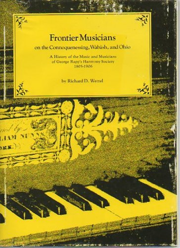 9780821402085: Frontier musicians on the Connoquenessing, Wabash, and Ohio: A history of the music and musicians of George Rapp's Harmony Society (1805-1906)