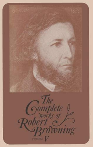 9780821402207: The Complete Works of Robert Browning: v. 5: With Variant Readings and Annotations