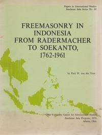 9780821403112: Freemasonry in Indonesia from Radermacher to Soekanto, 1762-1961 (Papers in international studies : Southeast Asia series)