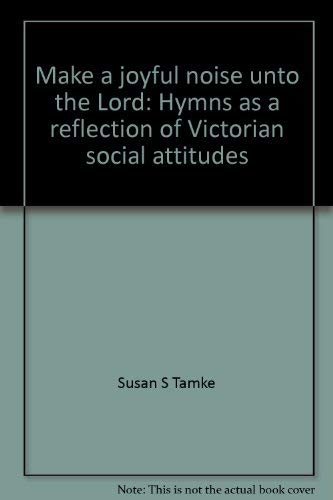 Make a Joyful Noise Unto the Lord: Tamke, Susan S.