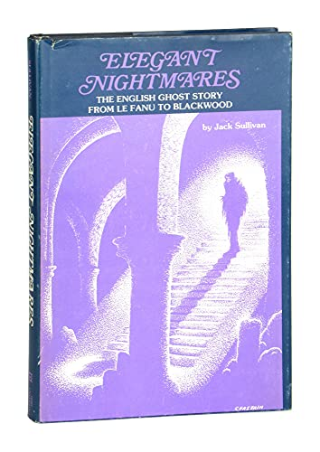 9780821403747: Elegant nightmares: The English ghost story from Le Fanu to Blackwood