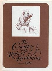 9780821403808: 8: The Complete Works of Robert Browning Volume VIII: With Variant Readings and Annotations: Ring and the Book Vol 3 (Complete Works Robert Browning)