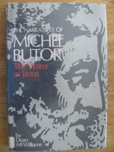 The Narratives of Michel Butor: The Writer: McWilliams, Dean