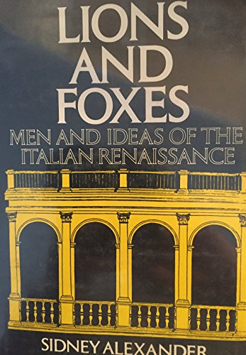 9780821404041: Lions and Foxes: Men and Ideas of the Italian Renaissance