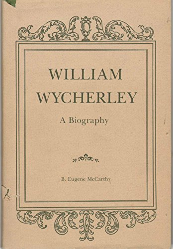 William Wycherley a biography: McCarthy, B. Eugene