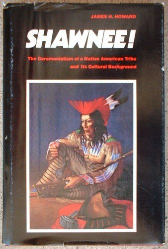 9780821404171: Shawnee!: The Ceremonialism of a Native American Tribe and Its Cultural Background