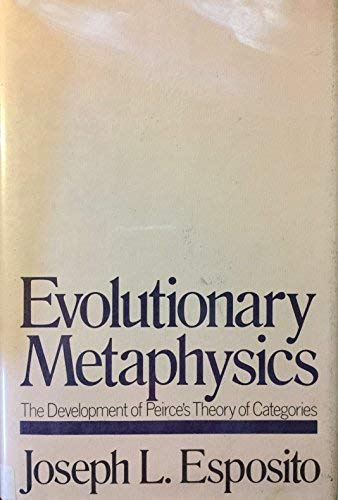 9780821405512: Evolutionary Metaphysics: The Development of Peirce's Theory of Categories