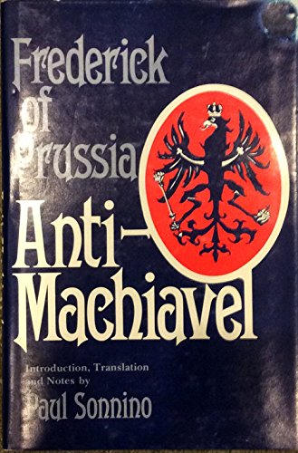 9780821405598: Frederick of Prussia: The Refutation of Machiavelli's Prince of Anti-Machiavel