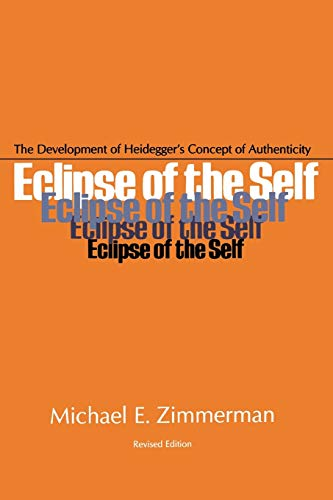 9780821406014: Eclipse of the Self: The Development of Heidegger's Concept of Authenticity