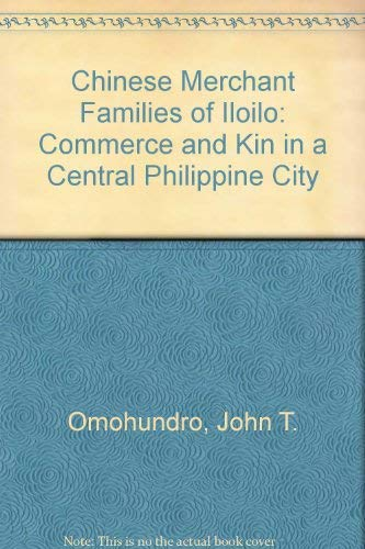 9780821406199: Chinese Merchant Families of Iloilo: Commerce and Kin in a Central Philippine City