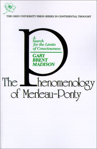 9780821406441: The Phenomenology of Merleau-Ponty: A Search for the Limits of Consciousness (Series in Continental Thought)