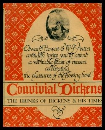 Convivial Dickens: The Drinks of Dickens and: Hewett, Edward;Axton, W.F.
