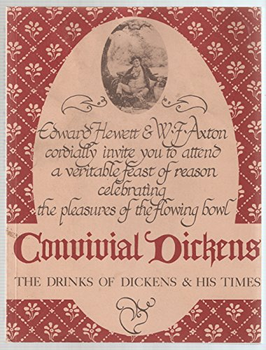 Convivial Dickens: The Drinks of Dickens &: Edward W. Hewett,