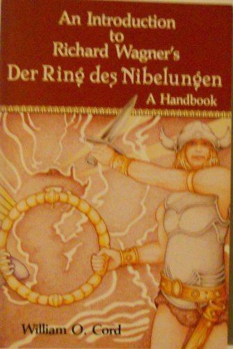 An Introduction to Richard Wagner's Der Ring: Cord, William
