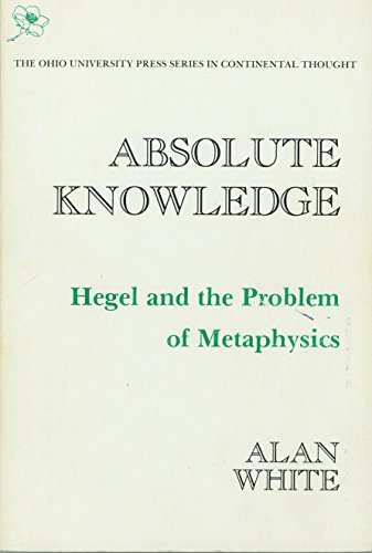 9780821407172: Absolute Knowledge: Hegel and the Problem of Metaphysics (Series in Continental Thought)
