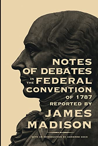 9780821407776: Notes Of Debates In The Federal Convention Of 1787