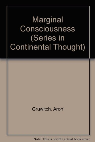 Marginal Consciousness (Series in Continental Thought): Gurwitsch, Aron