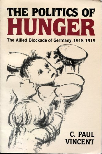 9780821408315: The Politics of Hunger: The Allied Blockade of Germany, 1915-1919