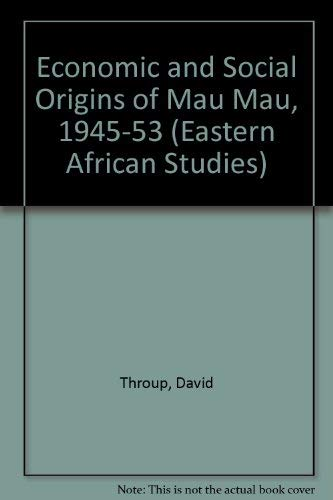 9780821408834: Economic & Social Origins of Mau Mau: 1945-1953 (Eastern African Studies)