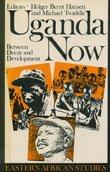9780821408971: Uganda Now: Between Decay and Development (Eastern African Studies)