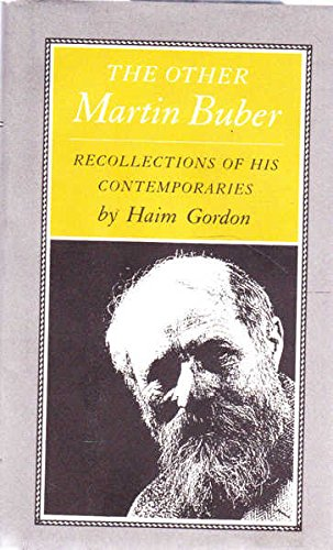 The Other Martin Buber: Recollections of his Contemporaries
