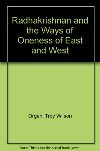 9780821409367: Radhakrishnan and the Ways of Oneness of East and West