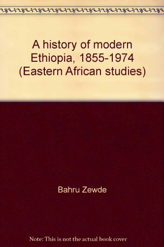 A History of Modern Ethiopia, 1855-1974