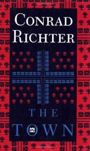 The Town: Third Book In Awakening Land Trilogy: Conrad Richter