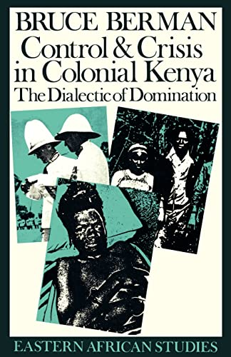 9780821409947: Control and Crisis in Colonial Kenya: The Dialectic of Domination