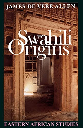 9780821410448: Swahili Origins: Swahili Culture and The Shungwaya Phenomenon (Eastern African Studies)